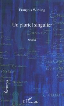 Un pluriel singulier - FrançoisWinling