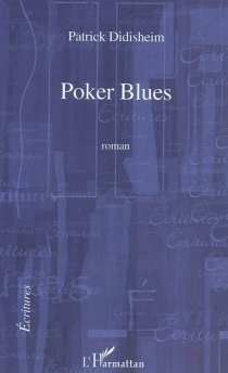 Poker blues - Patrick Didisheim