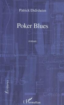 Poker blues - PatrickDidisheim