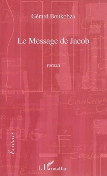 Le message de Jacob - Gérard Boukobza