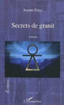 Secrets de granit - JosetteElayi
