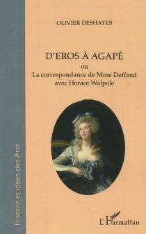 D'Eros à Agapè ou La correspondance de Mme Deffand avec Horace Walpole - OlivierDeshayes