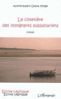Le cimetière des immigrants subsahariens - André-HubertOnana Mfege