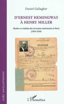 D'Ernest Hemingway à Henry Miller : mythes et réalités des écrivains américains à Paris (1919-1939) - DanielGallagher