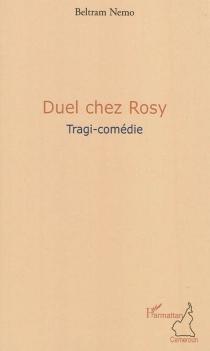 Duel chez Rosy : tragi-comédie - BeltramNemo