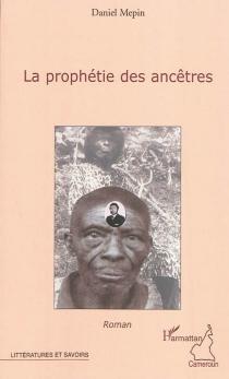La prophétie des ancêtres - DanielMepin