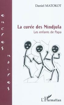 La curée des Mindjula : les enfants de Papa - DanielMatokot