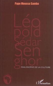 Léopold Sédar Senghor, philosophe de la culture - Pape MoussaSamba