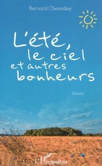 L'été, le ciel et autres bonheurs - BernardChevalley