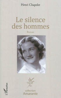 Le silence des hommes - HenriChapelet