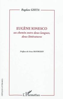 Eugène Ionesco : un chemin entre deux langues, deux littératures - BogdanGhita