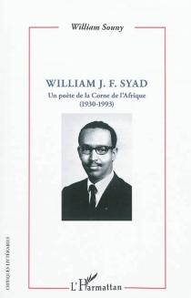 William J. F. Syad : un poète de la Corne de l'Afrique (1930-1993) - WilliamSouny