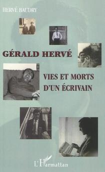 Gérald Hervé (1928-1998) : vies et morts d'un écrivain - HervéBaudry