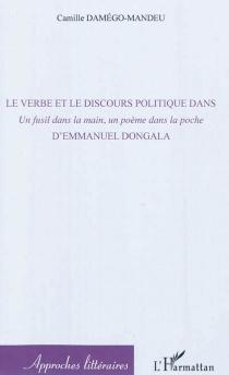 Le verbe et le discours politique dans Un fusil dans la main, un poème dans la poche d'Emmanuel Dongala - CamilleDamego-Mandeu