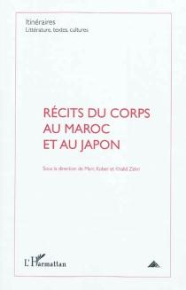 Récits du corps au Maroc et au Japon -