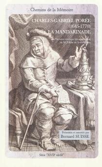 La mandarinade ou L'histoire comique du mandarinat de M. l'abbé de Saint-Martin, marquis de Miksou, docteur en théologie, protonotaire du Saint-Siège apostolique, recteur en l'université de Caen, etc. - Charles GabrielPorée