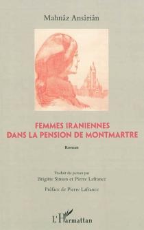 Femmes iraniennes dans la pension de Montmartre - MahnâzAnsâriân
