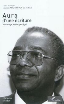 Aura d'une écriture : hommage à Georges Ngal -
