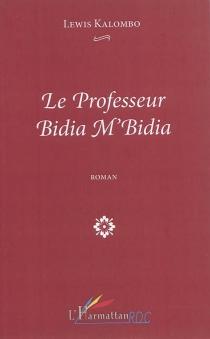 Le professeur Bidia M'Bidia - LewisKalombo