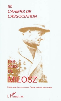 Cahiers de l'Association Les amis de Milosz, n° 50 -