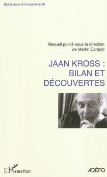 Jaan Kross : bilan et découvertes : actes de la Journée Jean Kross, 28 novembre 2008 - Journée Jaan Kross