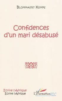 Confidences d'un mari désabusé - BlommaertKemps