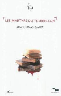 Les martyrs du tourbillon - Amadi HamadiDiarra