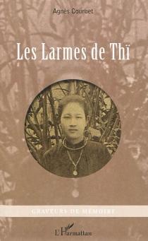 Les larmes de Thï - AgnèsCourbet
