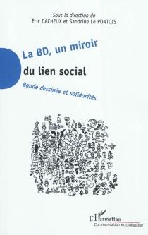 La BD, un miroir du lien social : bande dessinée et solidarités -