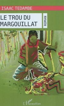 Le trou du margouillat - IsaacTedambe