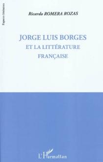 Jorge Luis Borges et la littérature française - RicardoRomera Rozas