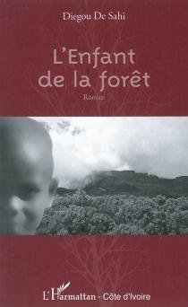 L'enfant de la forêt - DiegouDe Sahi