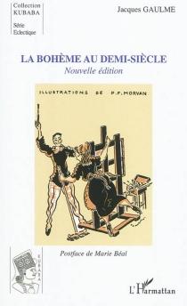 La bohème au demi-siècle - JacquesGaulme