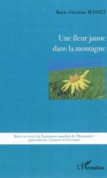 Une fleur jaune dans la montagne - Marie-ChristineMasset
