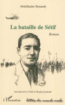 La bataille de Sétif - AbdelkaderBenarab