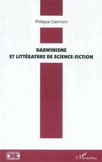 Darwinisme et littérature de science-fiction - PhilippeClermont