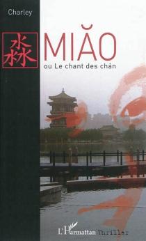 Miao, ou Le chant des chan - CharleyBournel-Bosson