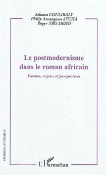 Le postmodernisme dans le roman africain : formes, enjeux et perspectives -