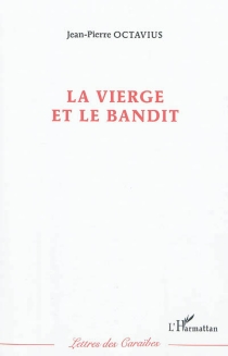 La vierge et le bandit - Jean-PierreOctavius