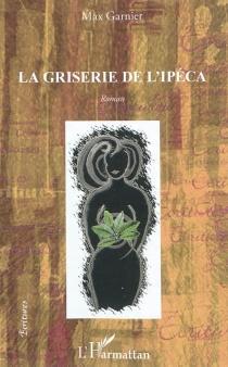 La griserie de l'Ipéca - MaxGarnier