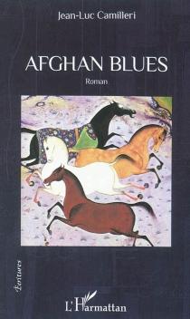 Afghan blues - Jean-LucCamilleri