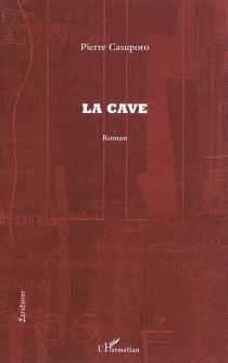 La cave - PierreCasuporo