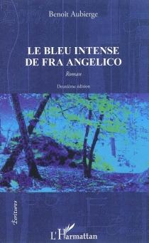 Le bleu intense de Fra Angelico - BenoîtAubierge