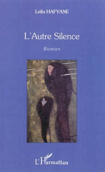 L'autre silence - LeïlaHafyane
