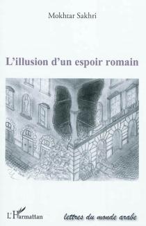 L'illusion d'un espoir romain - MokhtarSakhri