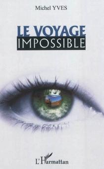 Le voyage impossible - YvesMichel