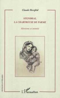 Stendhal, La chartreuse de Parme : héroïsme et intimité - ClaudeHerzfeld