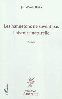 Les hannetons ne savent pas l'histoire naturelle - Jean-PaulOlivier