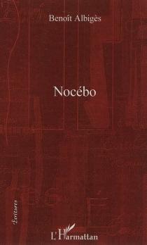 Nocébo - BenoîtAlbigès