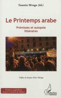 Le printemps arabe : prémisses et autopsie littéraires -